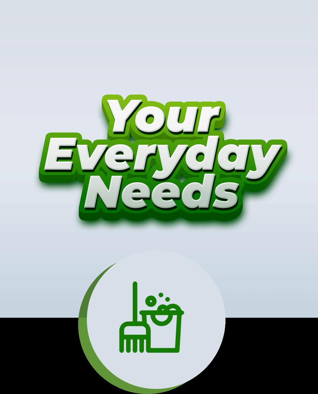 Your Everyday Needs